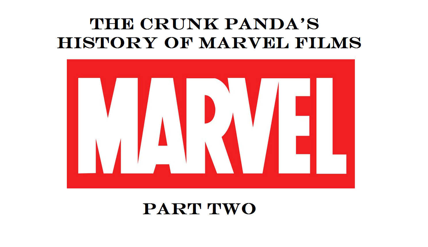Marvel Week: The Films - The Good, The Bad, and Some Ugly - Part 2 3