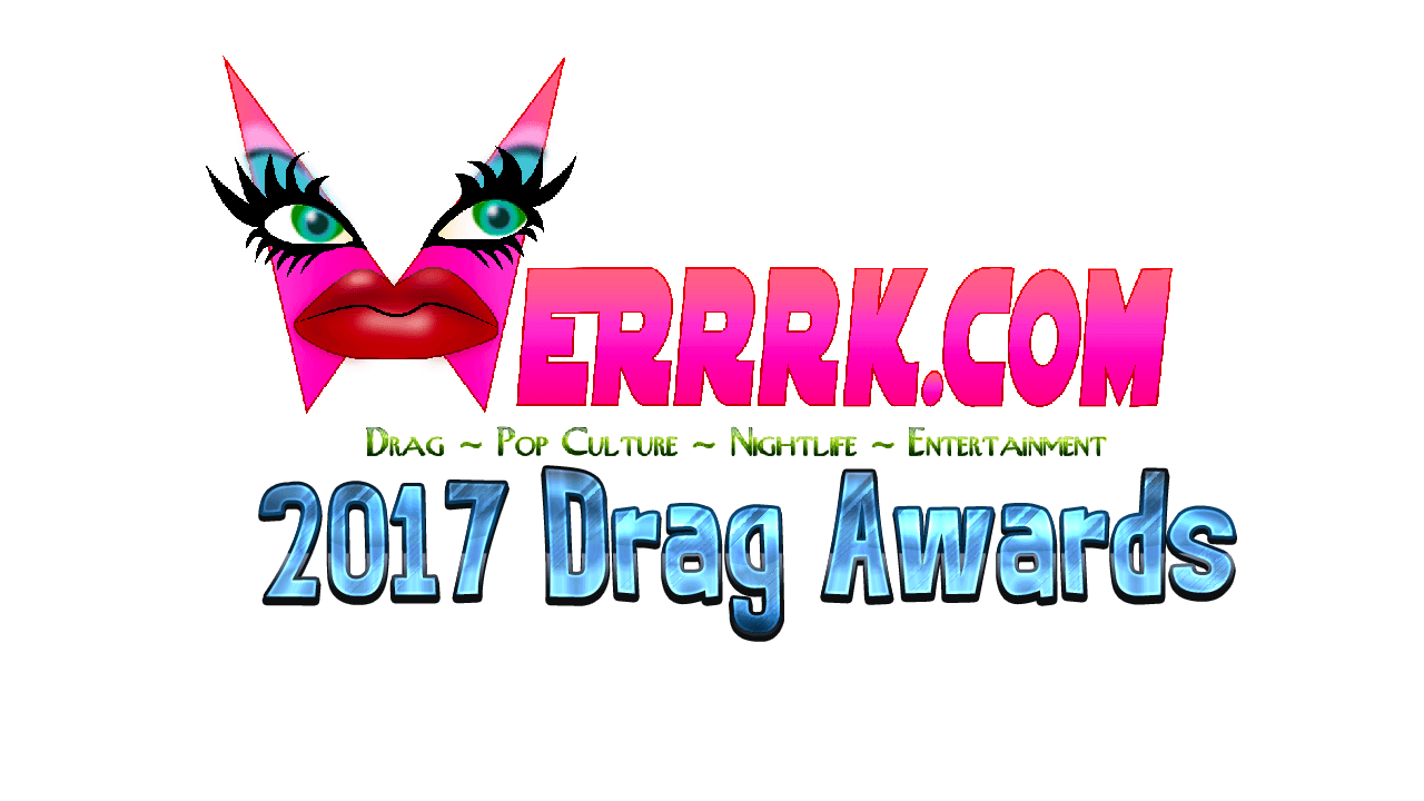 The WERRRK.com 2017 Drag Awards Nominees 13