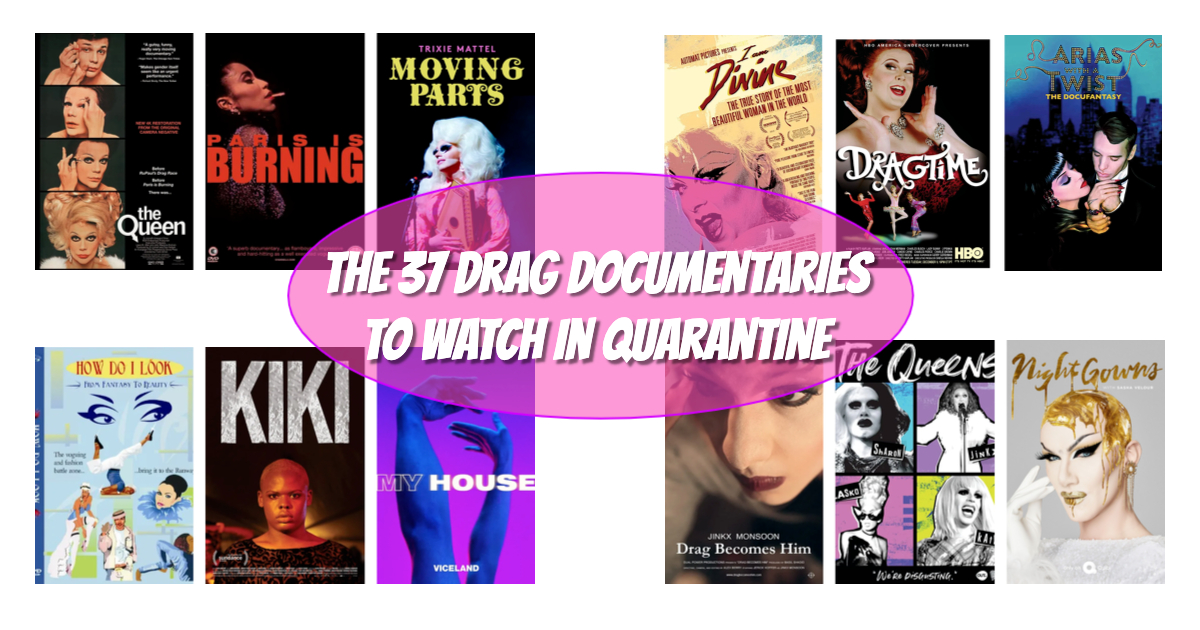 The 37 Drag Documentaries To Watch In Quarantine 9